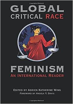 Global Critical Race Feminism An International Reader Critical America