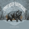 The Wild Northern: The Whiskey Season