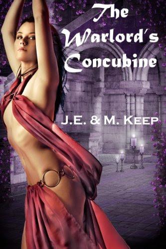 The Warlord's Concubine (A Fantasy Romance Novel) by J.E. Keep