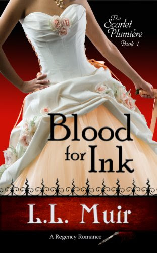 Blood for Ink (A Full-Length Regency Romance) (The Scarlet Plumiere Series) by L.L. Muir