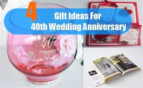 Gift Ideas For 40th Wedding Anniversary   How To Choose