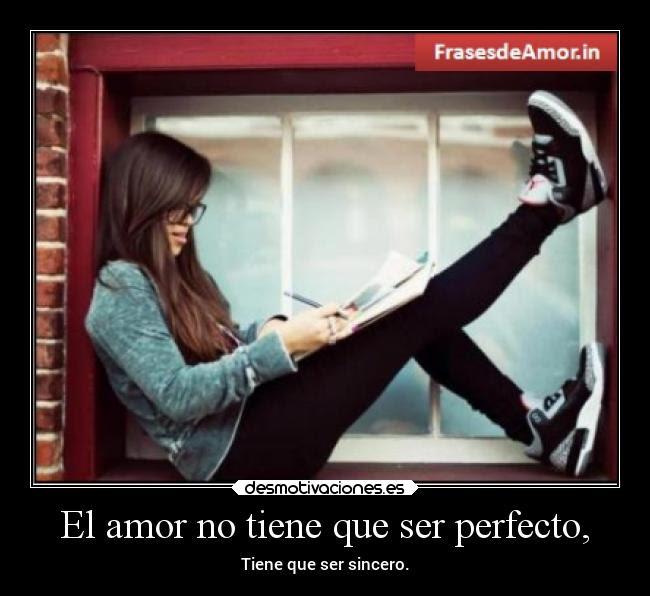 El Amor No Tiene Que Ser Perfecto Desmotivaciones
