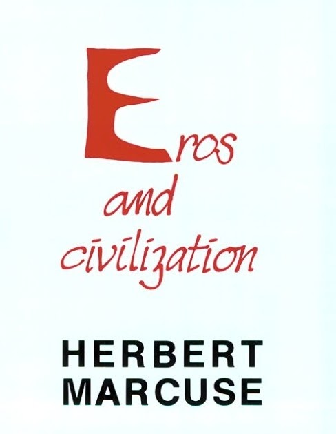 summary of eros and civilization marcuse Eros and civilization study guide contains a biography of herbert marcuse, literature essays, quiz questions, major themes, characters, and a full summary and analysis about eros and civilization eros and civilization summary.