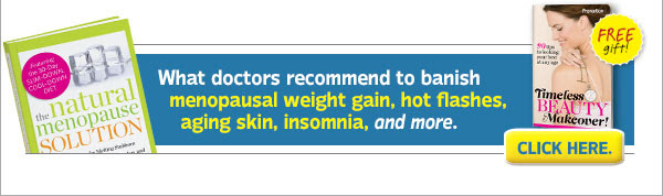What doctors recommend to banish menopausal weight gain, hot flashes, aging skin, insomnia, and more.