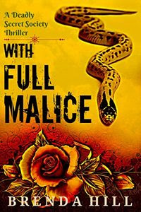 With Full Malice by Brenda Hill