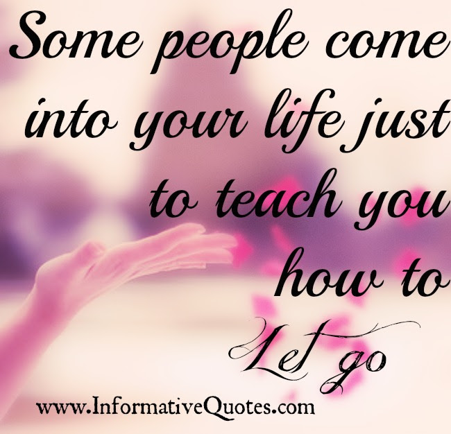 Some People Come Into Your Life Informative Quotes