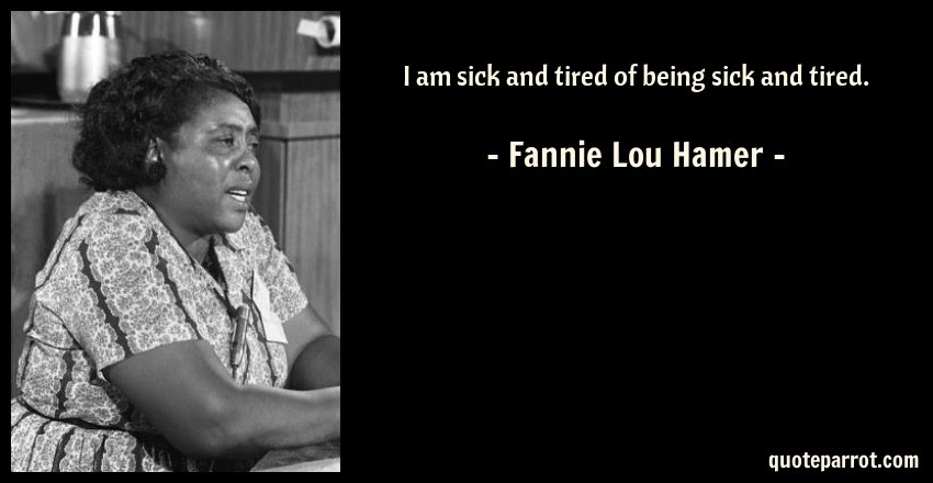I Am Sick And Tired Of Being Sick And Tired By Fannie Lou Hamer