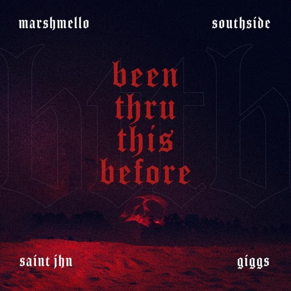 Marshmello & Southside - Been Thru This Before (feat. Giggs, SAINt JHN) | MP3