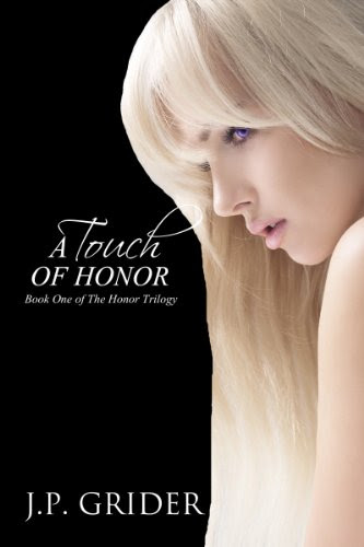 A Touch of Honor (A Paranormal Romance) (The Honor Trilogy) by J.P. Grider