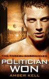 Politician Won (Thresl Chronicles #3)