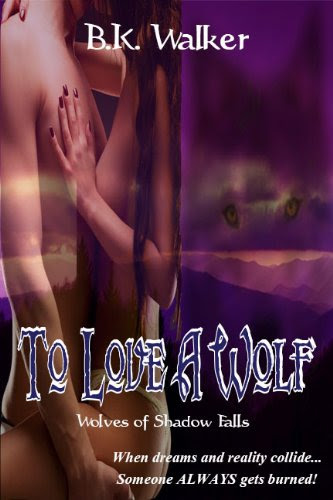 To Love A Wolf (Wolves of Shadow Falls) by B.K. Walker