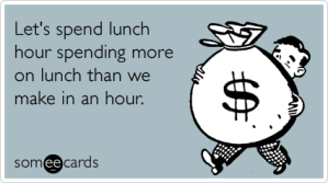 work-lunch-coworkers-money-workplace-ecards-someecards