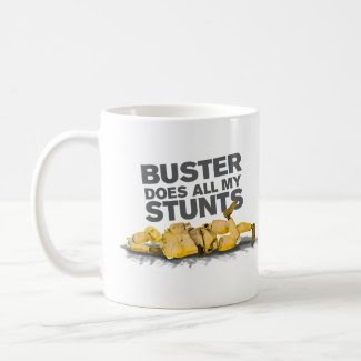 Buster Does all my Stunts Mug mug