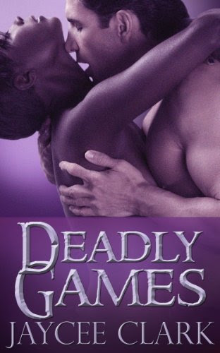 Deadly Games (Kinncaid Brothers) by Jaycee Clark
