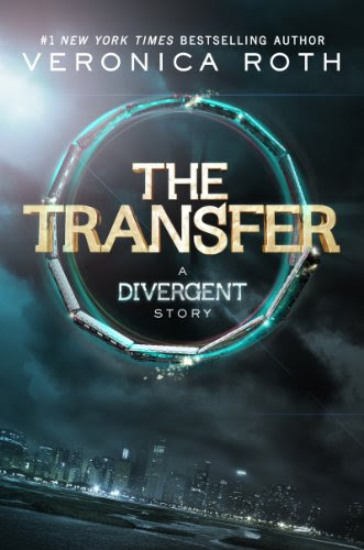 The Transfer: A Divergent Story (Insurgent Trilogy) by Veronica Roth