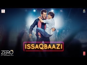 ISSAQBAAZI LYRICS – Zero |  Shah Rukh Khan | Salman Khan