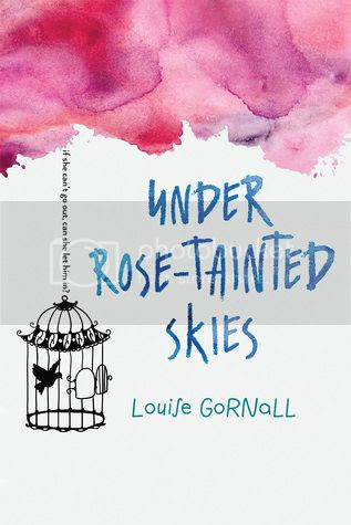Under Rose Tainted Skies by Louise Gornall US Cover