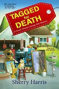 Tagged to Death by Sherry Harris