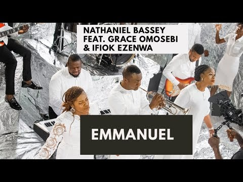 Nathaniel Bassey – Emmanuel Ft. Grace Omosebi & Ifiok Ezenwa Lyrics