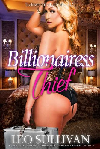 Billionairess Thief (An Erotic Tale) by Leo Sullivan