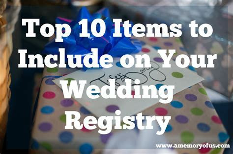 A Memory Of Us: top 10 items to put on your wedding