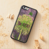 Motivational Be You Quote Carved® Maple iPhone 6 Bumper