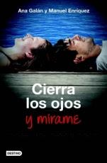Cierra los ojos y mírame Ana Galán, Manuel Enríquez