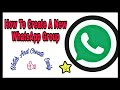 How To Create A New WhatsApp Group 2018 to 2019