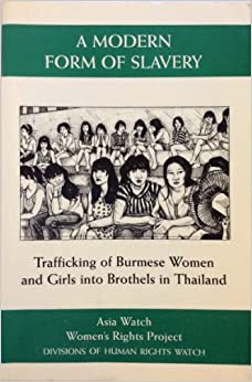 Amazon Com A Modern Form Of Slavery Trafficking Of Burmese Women And Girls Into Brothels In