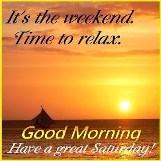 Relax Good Morning Saturday Pictures Photos And Images For