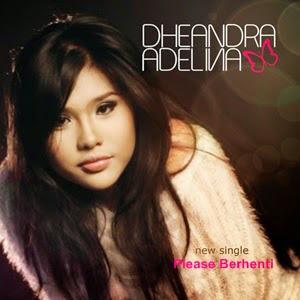 Lirik Dheandra - Please Berhenti
