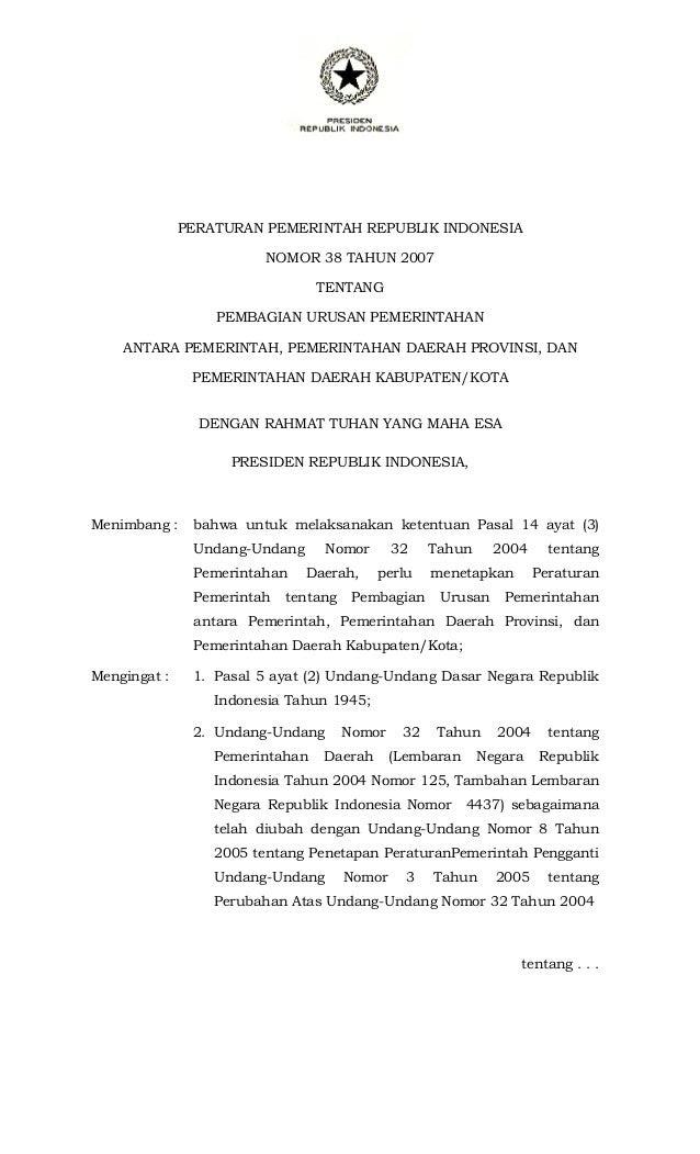 peraturan-pemerintah-no-38-tahun-2007-tentang-pembagian-urusan-pemerintahan-antara-pemerintah-pemerintah-daerah-provinsi-dan-pemerintah-daerah-kabupatenkota-1-638.jpg (638×1051)