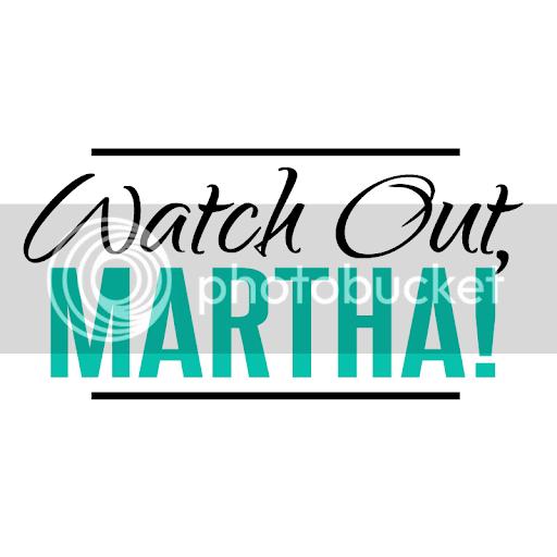 Watch Out Martha