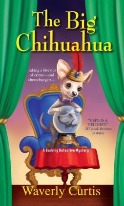 The Big Chihuahua (Barking Detective Series #3)