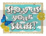 Show us your stuff !