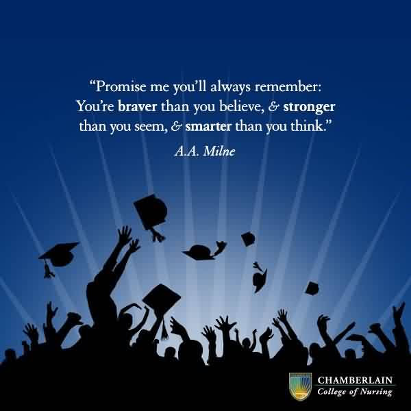 Good Graduation Quote By Aa Milnepromise Me Youll Always Remember