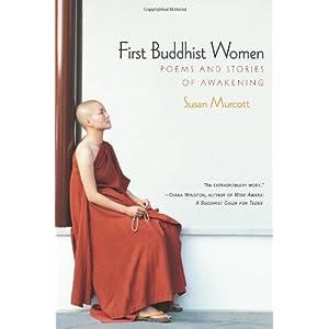 First Buddhist Women: Poems and Stories of Awakening by Susan Murcott