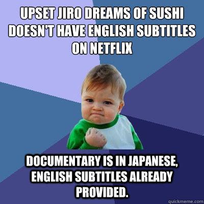 Upset Jiro Dreams Of Sushi Doesnt Have English Subtitles On Netflix
