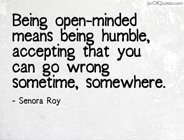 Quotes About Being Open Minded 47 Quotes
