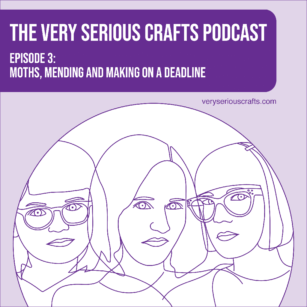 The Very Serious Crafts Podcast - Episode 3