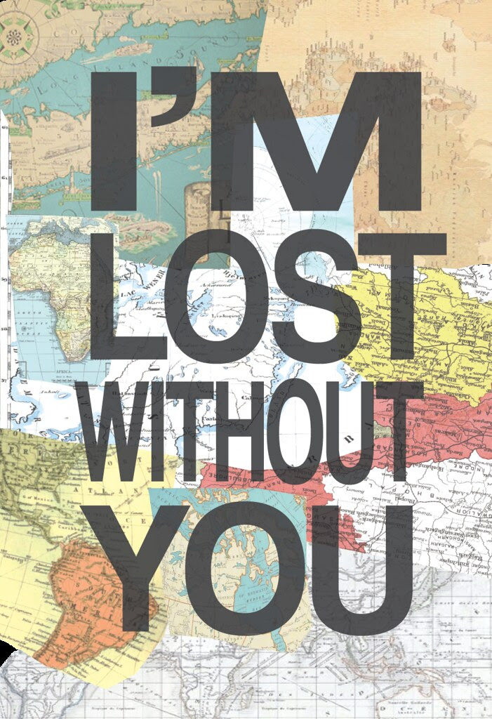 LE LOVE BLOG LOVE STORY LOVE PHOTO IMAGE QUOTE LONG DISTANCE MAPS I'M LOST WITHOUT YOU ILLUSTRATION PRINT Untitled by Hafsa M., on Flickr