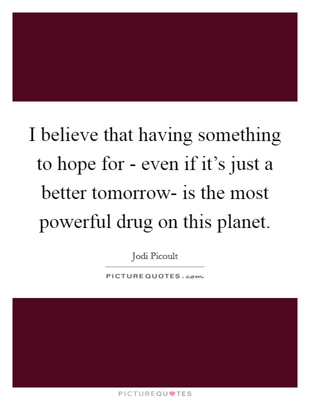Hope For Tomorrow Quotes Sayings Hope For Tomorrow Picture Quotes