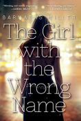 Title: The Girl with the Wrong Name, Author: Barnabas Miller