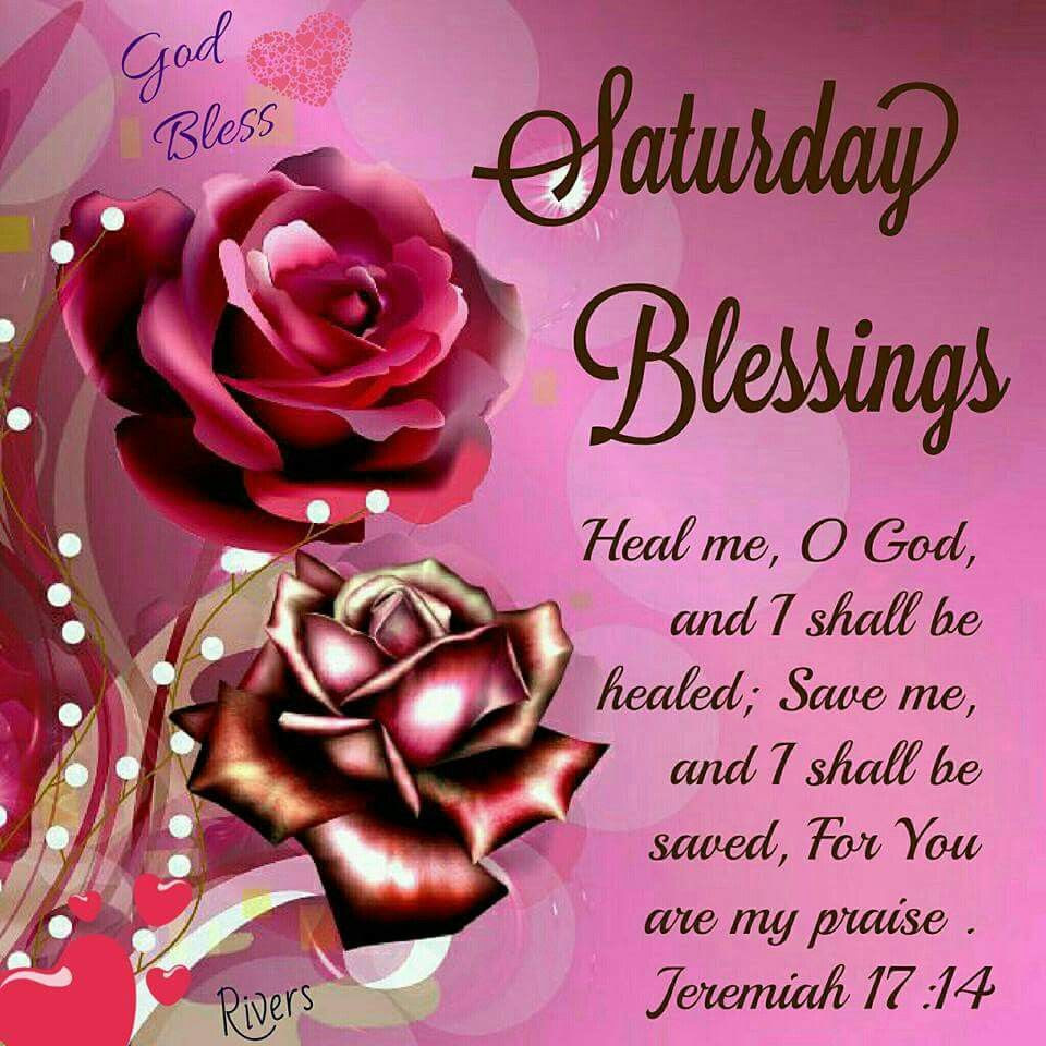 Saturday Blessings Heal Me God Pictures Photos And Images For