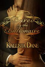 Bared by the Billionaire byKallista Dane