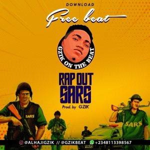 Freebeat:- Rap Out Sars (Prod By GZik)