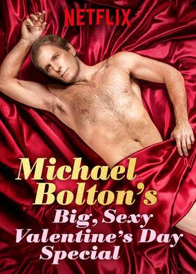 Michael Bolton's Big, Sexy Valentine's...