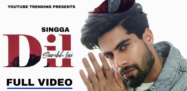 Dil Sambh Lai Lyrics by Singga