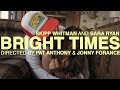 SKIPP WHITMAN - BRIGHT TIMES (OFFICIAL VIDEO) // .@Skippwhitman