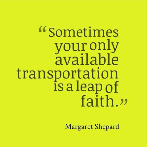Quotes About Taking Leaps Of Faith 16 Quotes
